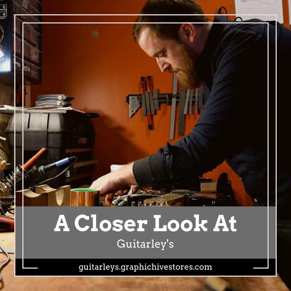 A Closer Look At: Guitarley's